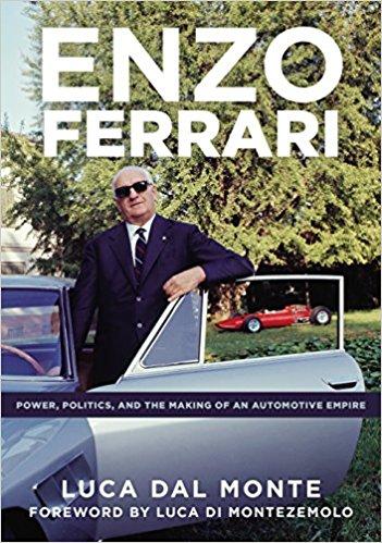 Enzo Ferrari: Power, Politics and the Making of an Automobile Empire